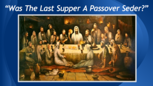 was the last supper a passover seder