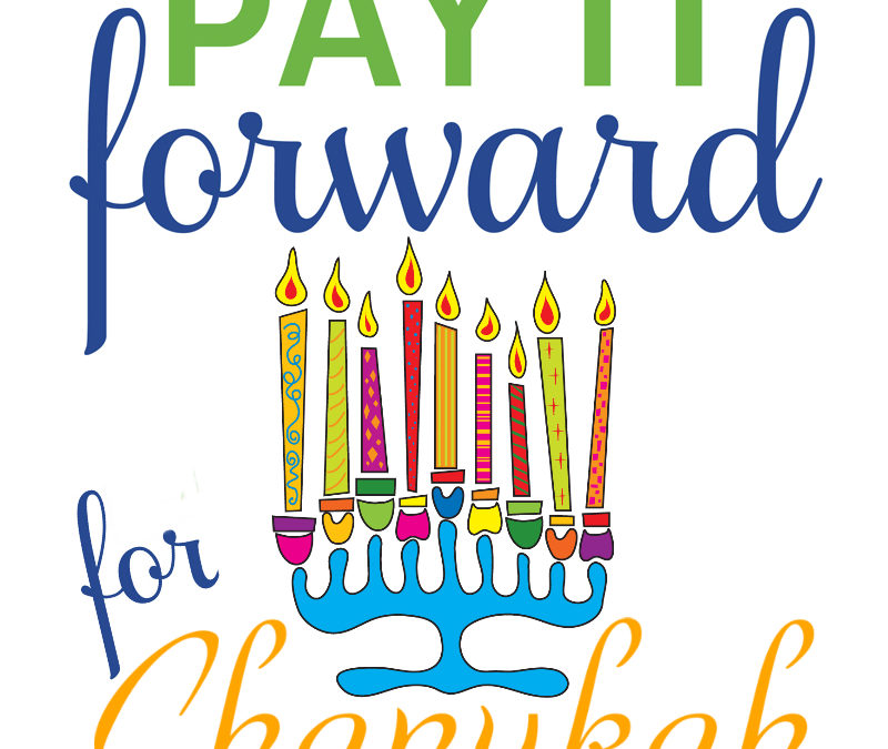 Pay It Forward For Chanukah